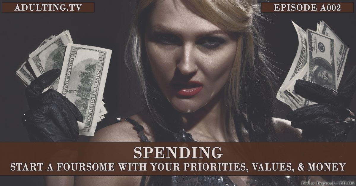 [A002] Spending: Start a Foursome With Your Priorities, Values, and Money