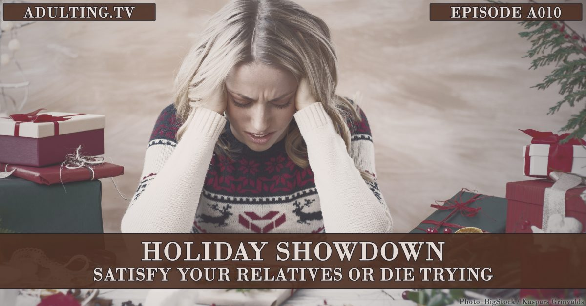 [A010] Holiday Showdown: Satisfy Your Relatives or Die Trying