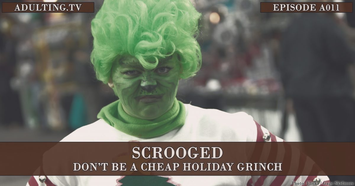 [A011 Rebroadcast] Scrooged: Don't Be a Cheap Holiday Grinch