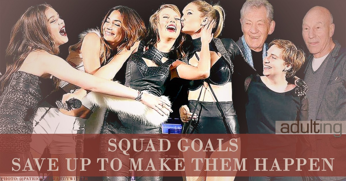 Squad Goals: Save Up to Make Them Happen