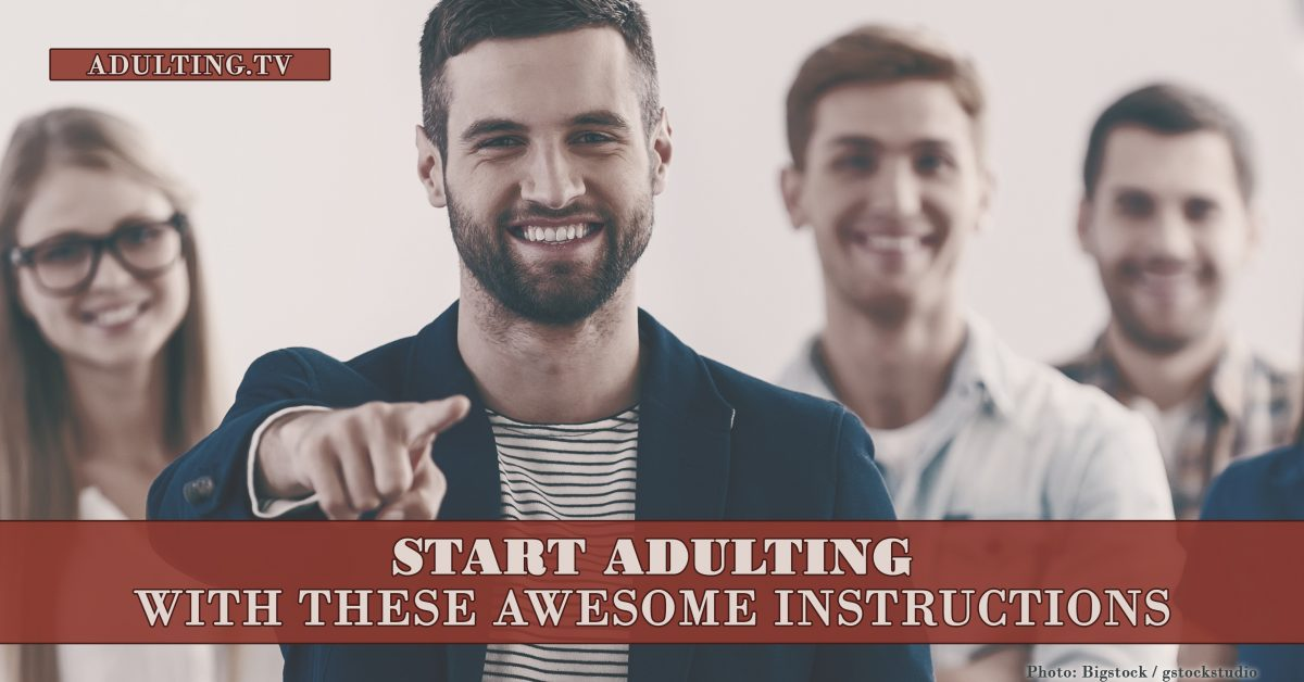 Start Adulting With These Awesome Instructions