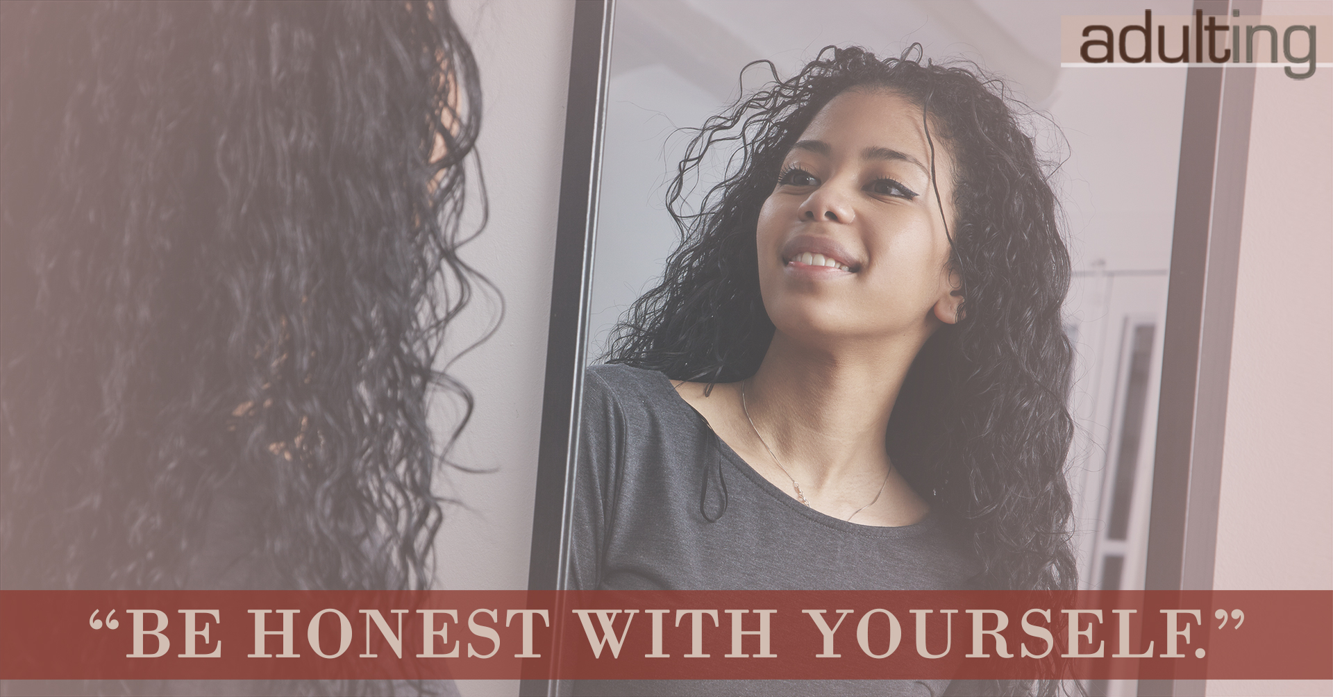 Start Adulting With These Awesome Instructions: Be Honest With Yourself