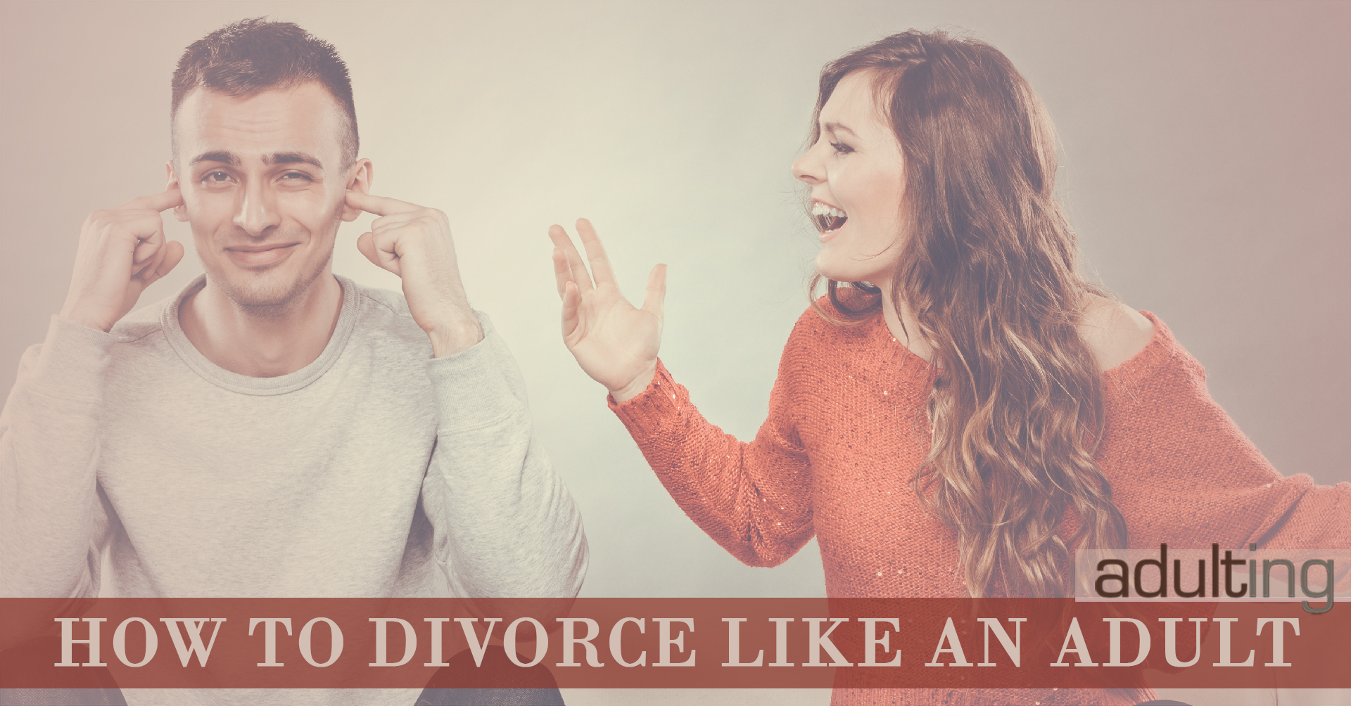 How to Divorce Like an Adult: Keep Calm and Communicate