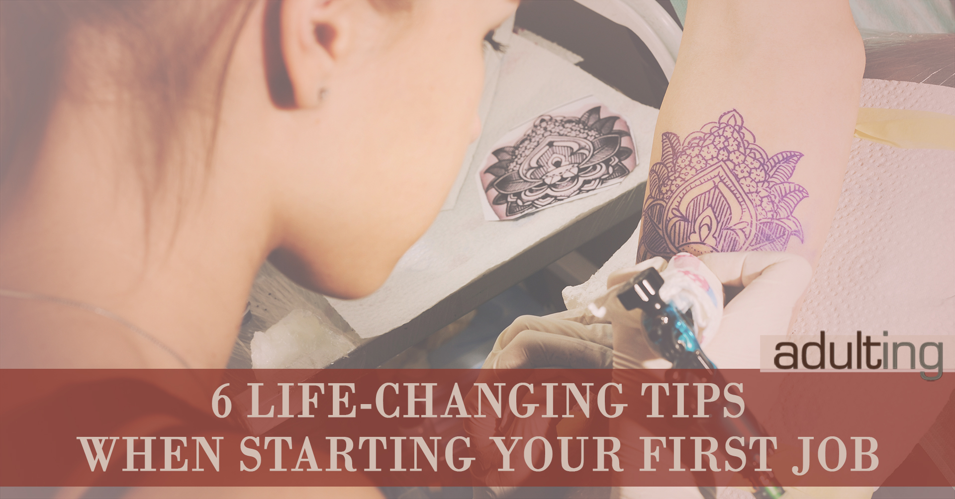 6 Life-Changing Tips When Starting Your First Job