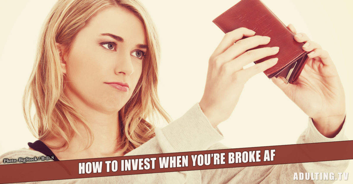 How to Invest When You're Broke AF