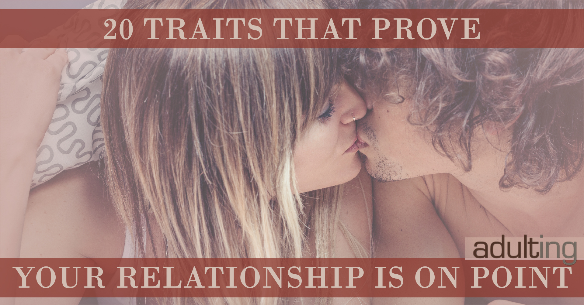 20 Traits That Prove Your Relationship Is On Point