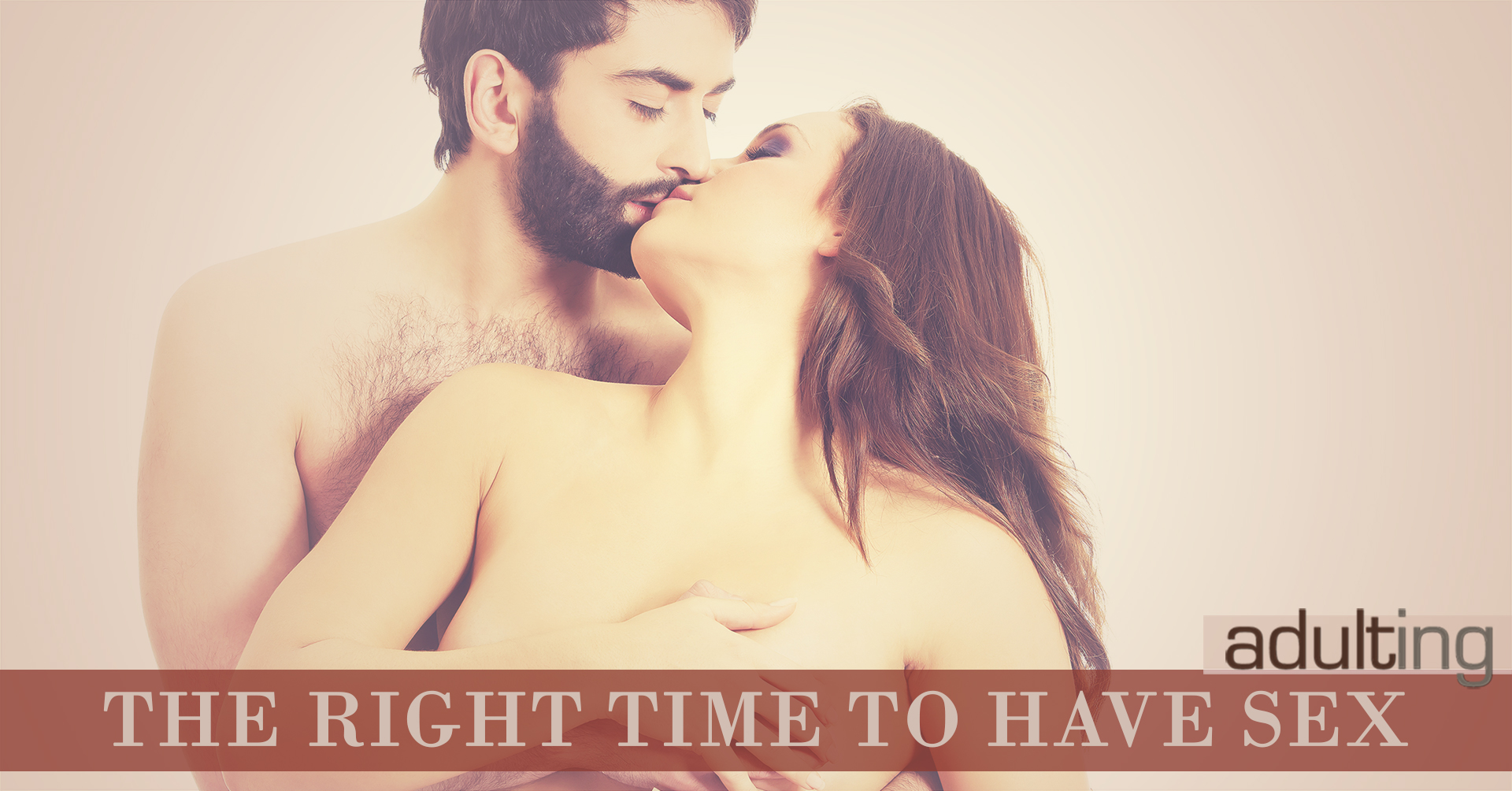 The Right Time to Have Sex