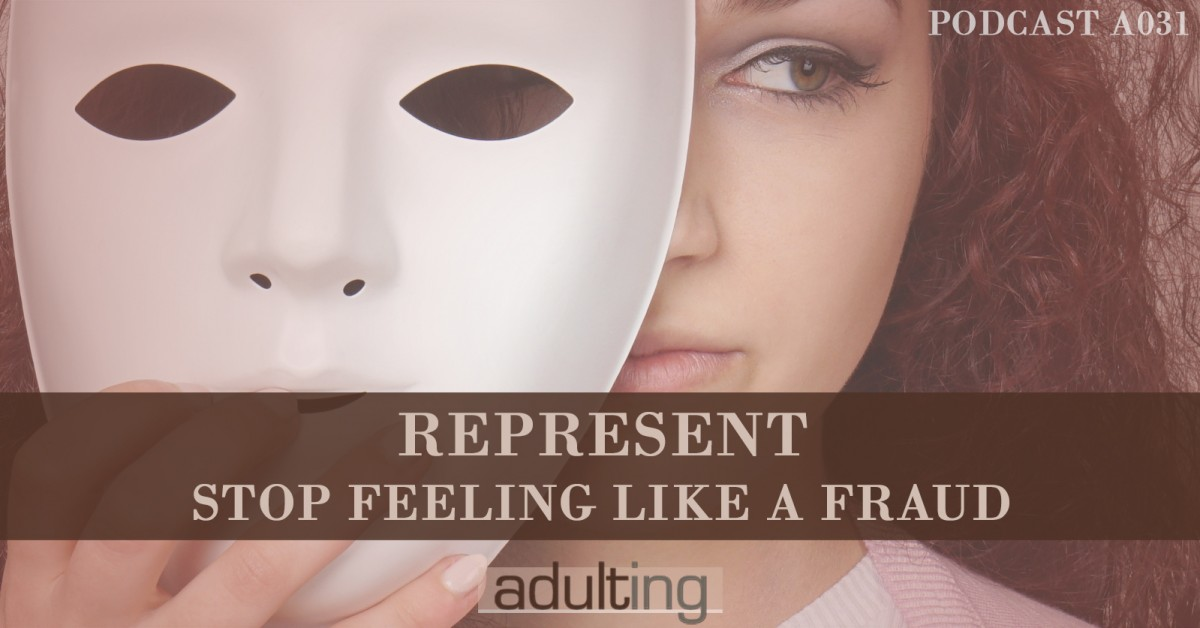 [A031] Represent: Stop Feeling Like a Fraud