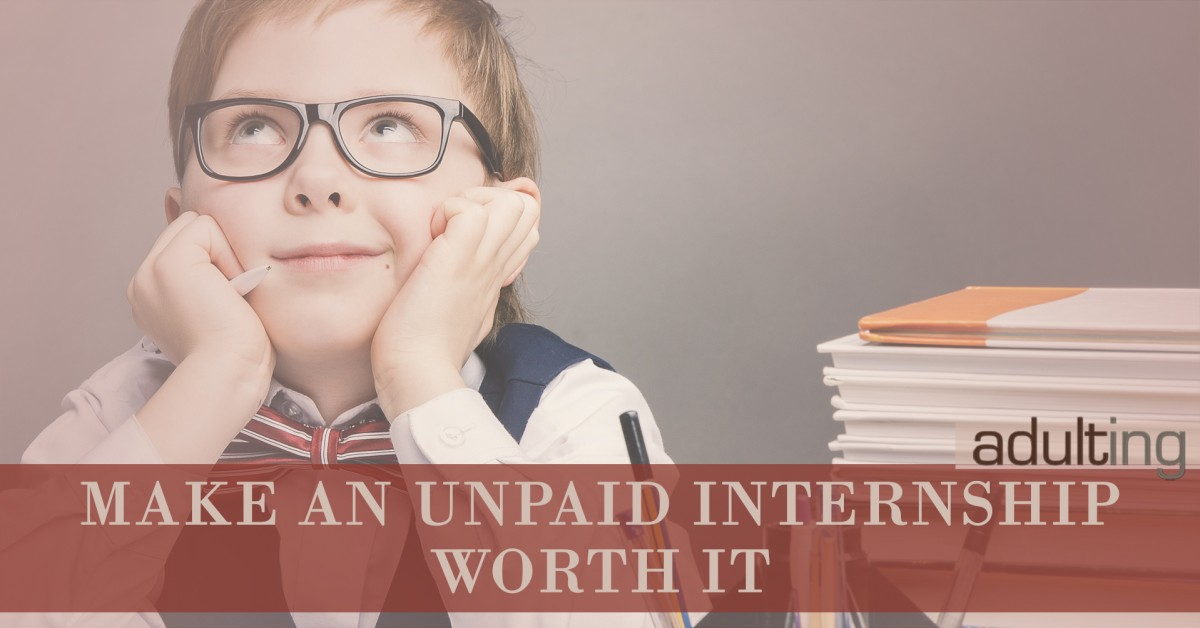 How to Make an Unpaid Internship Worth It
