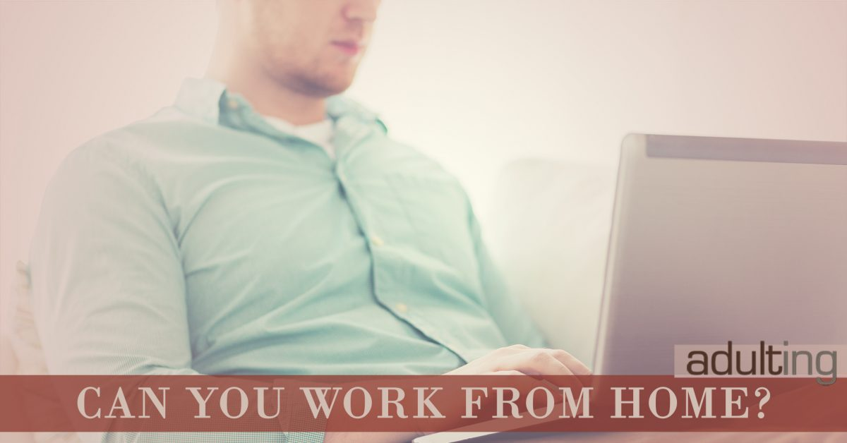 Can You Work From Home?