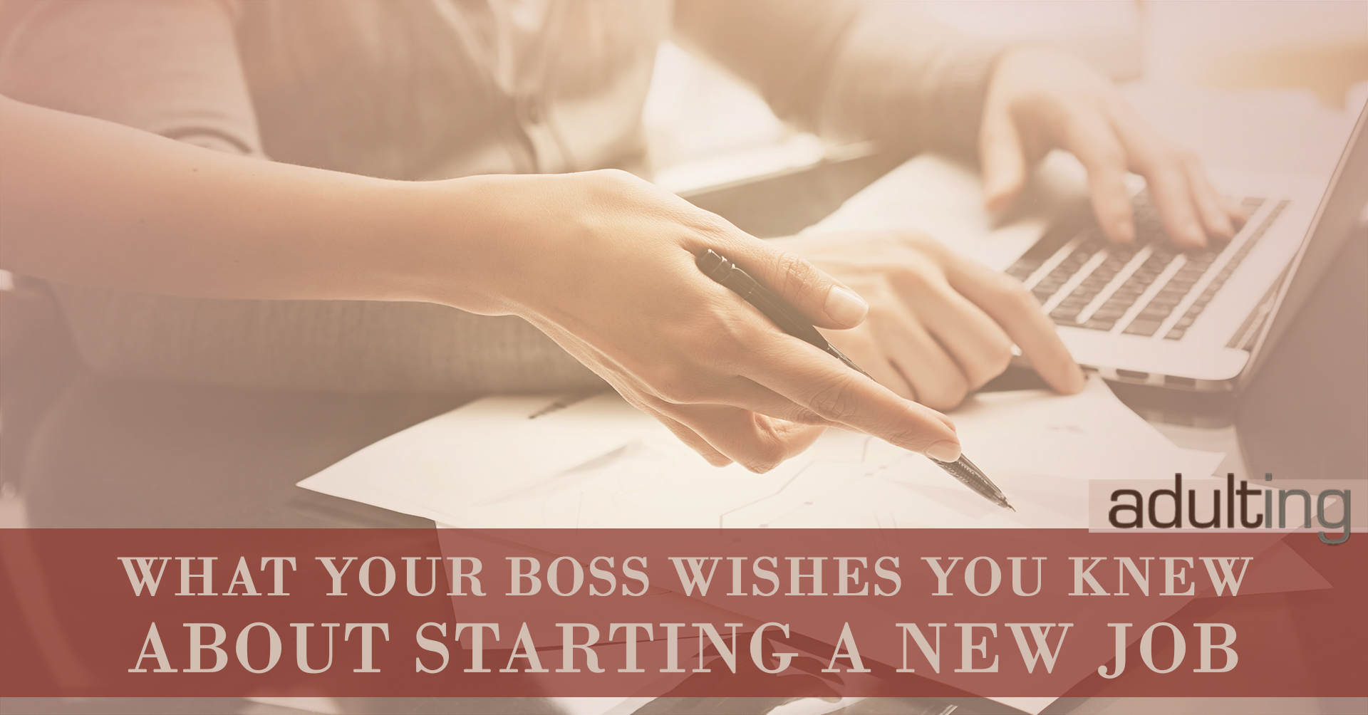 what your new boss wishes you knew about starting a new job adulting