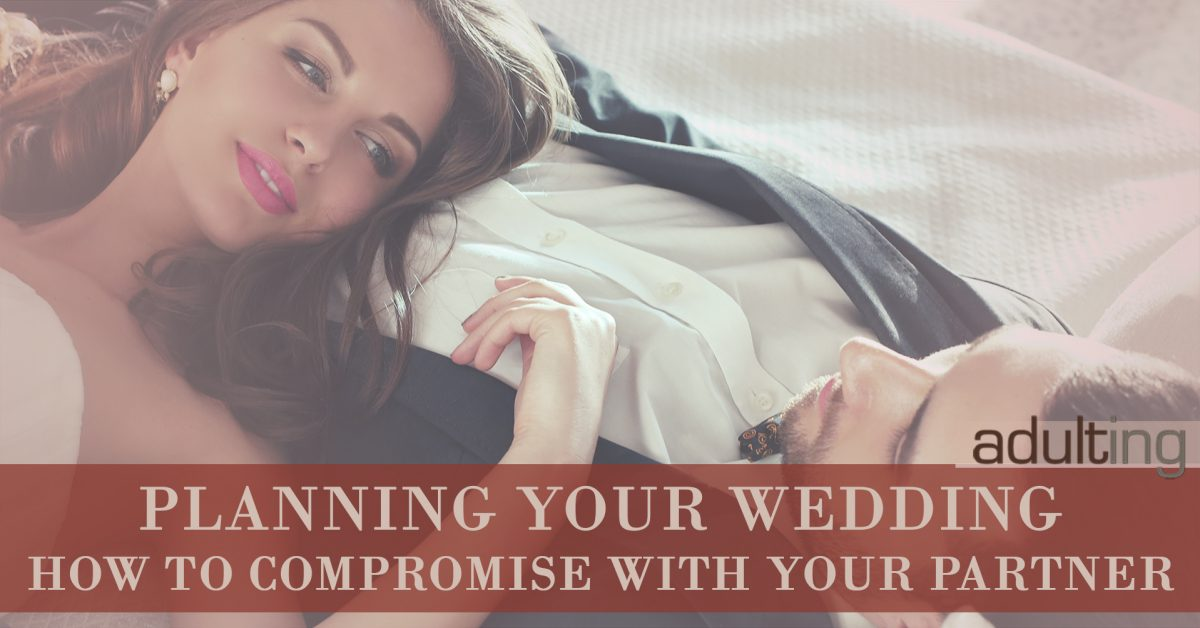 Planning Your Wedding: How to Compromise With Your Partner