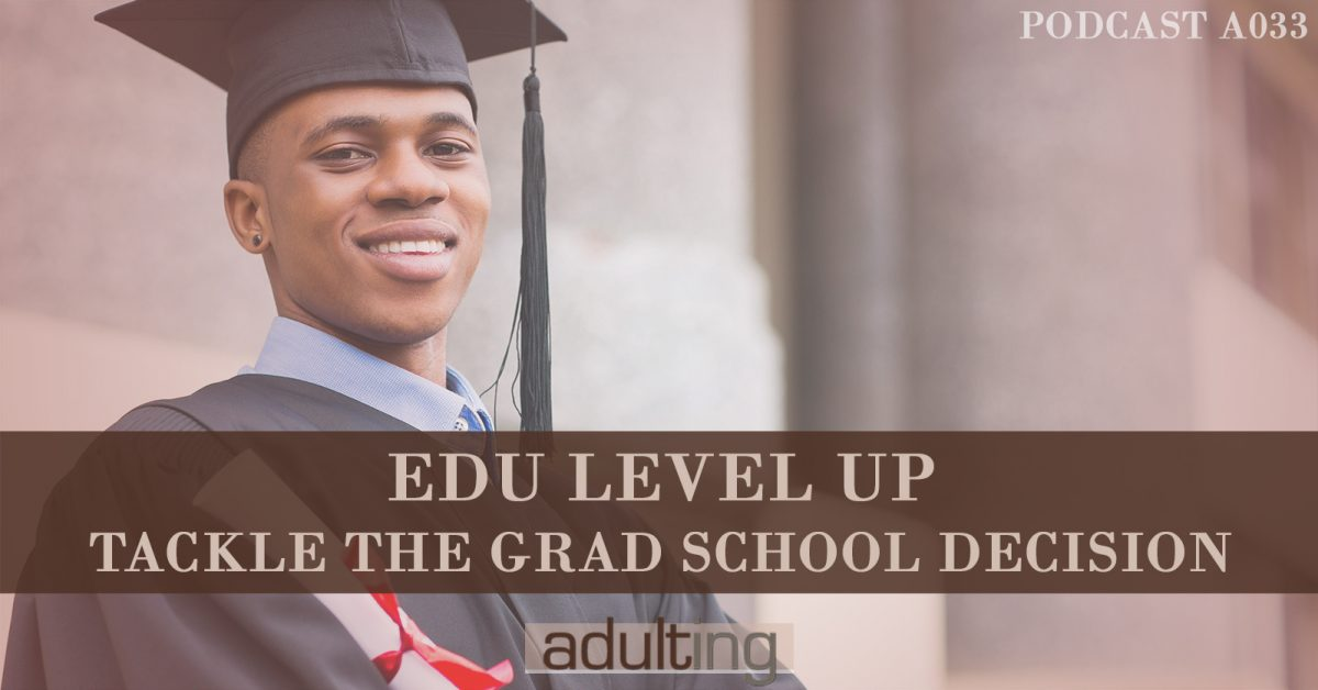 [A033] Edu Level Up: Tackle the Grad School Decision