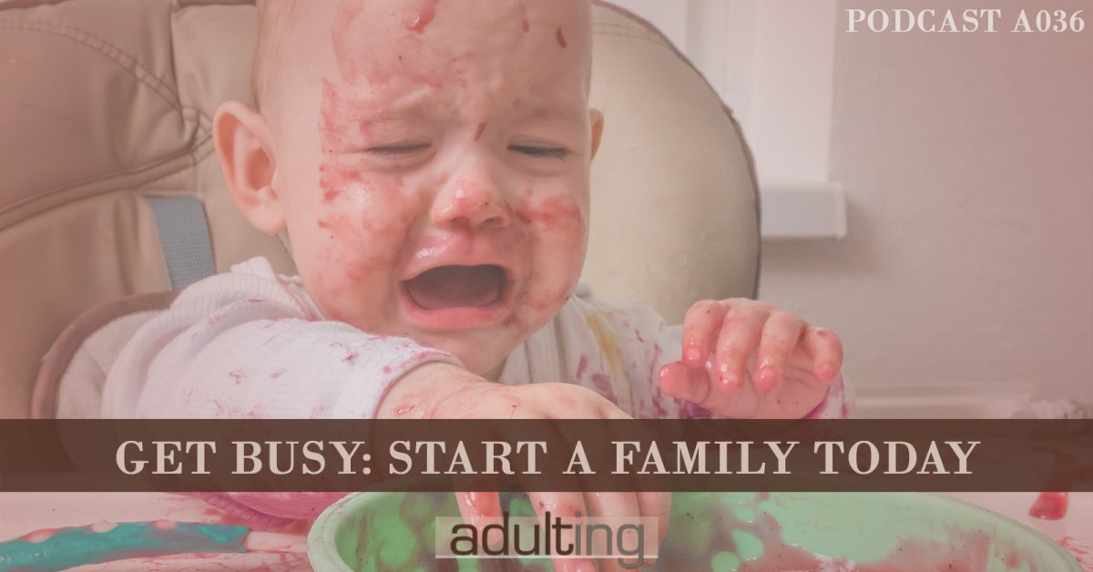 [A036] Get Busy: Start a Family Today