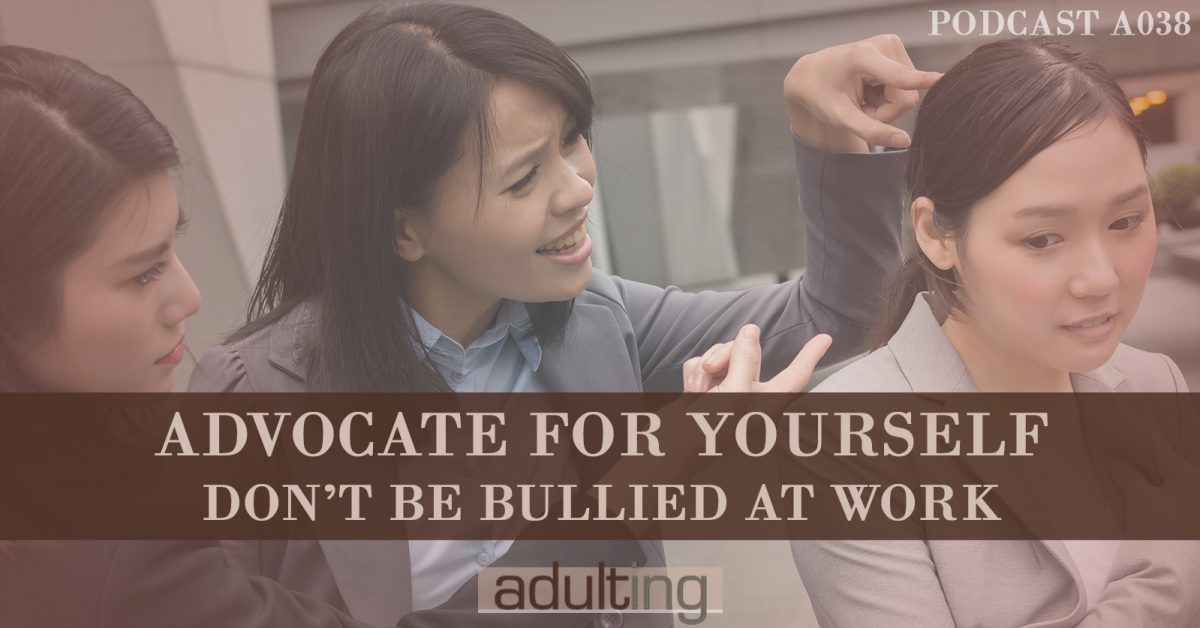 [A038] Advocate for Yourself: Don't Be Bullied at Work