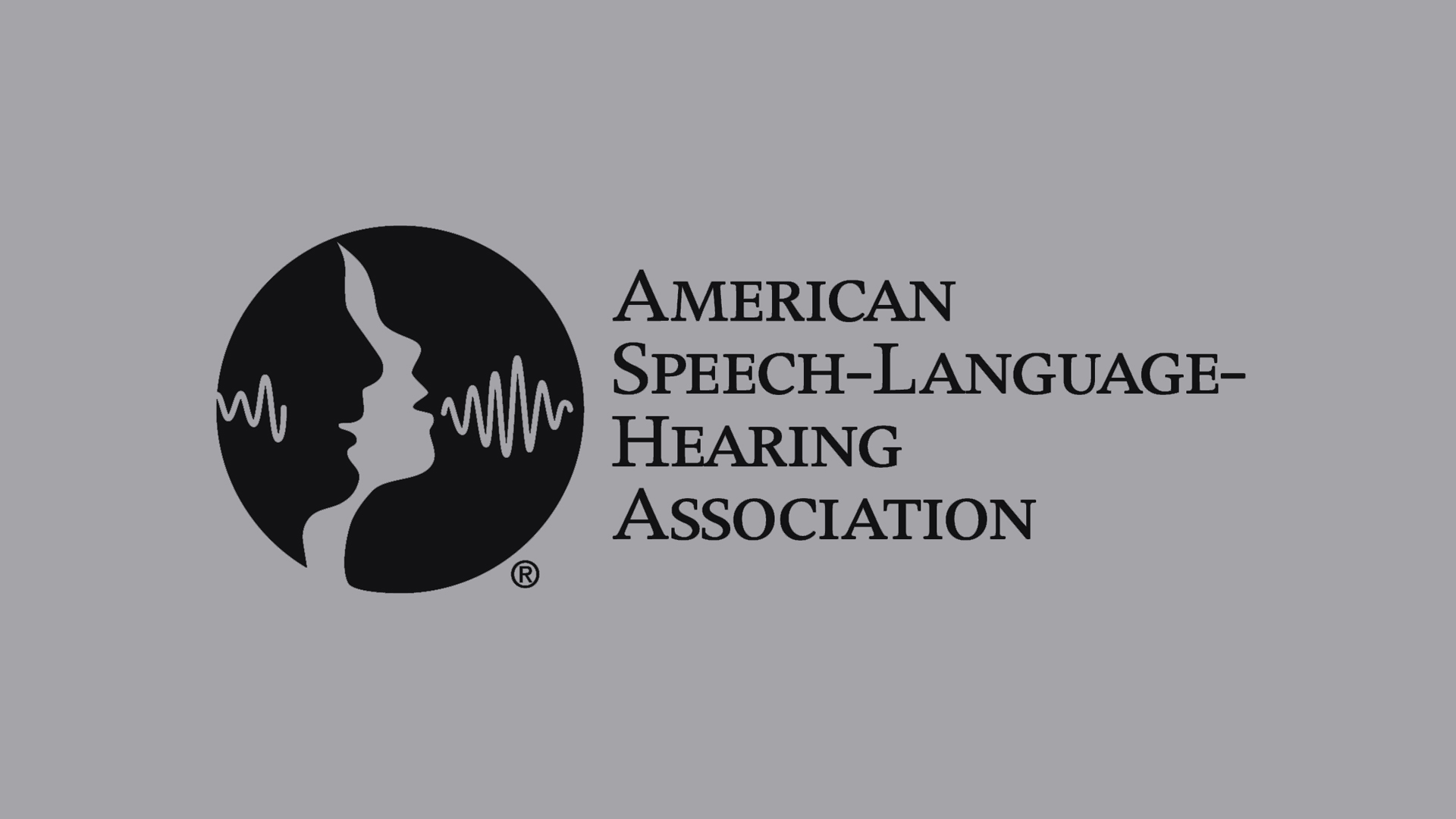 ASHA: American Speech-Language Hearing Association