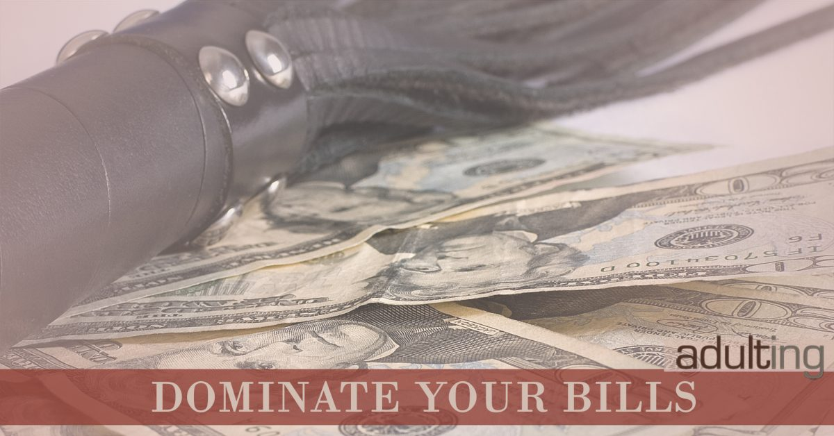 Tools to Help You Dominate Your Bills