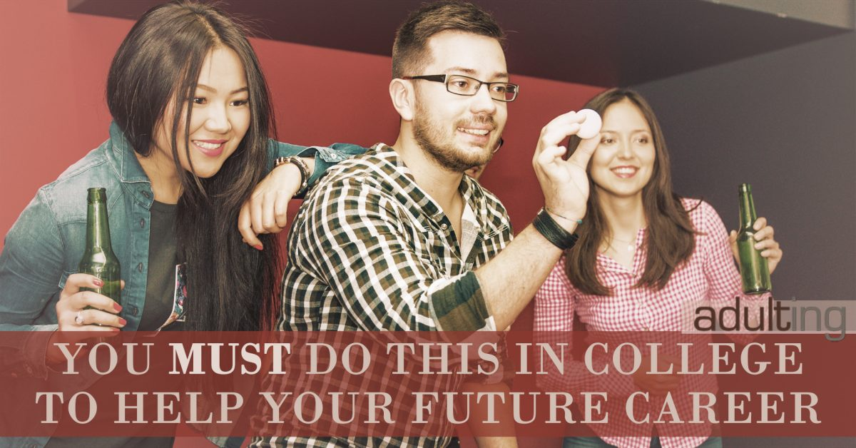You Must Do This In College to Help Your Future Career