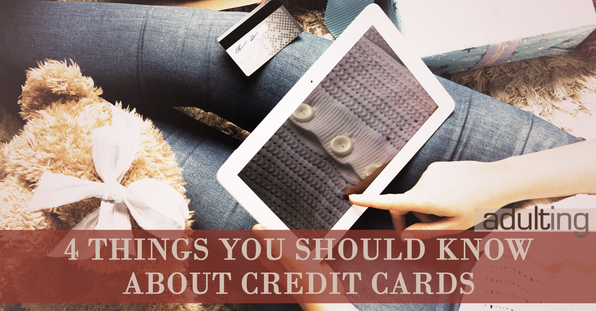 4 Things You Should Know About Credit Cards
