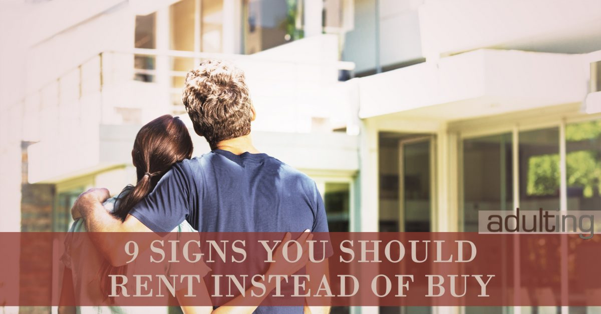 9 Signs to Convince You Renting Is a Better Deal