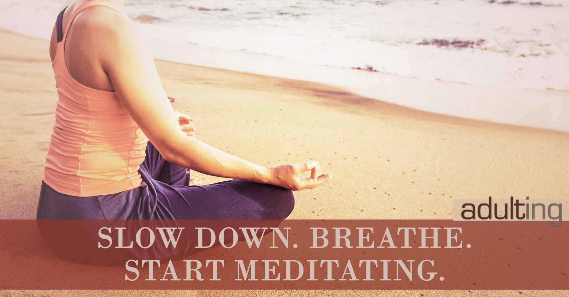 Slow Down. Breathe. Start Meditating.