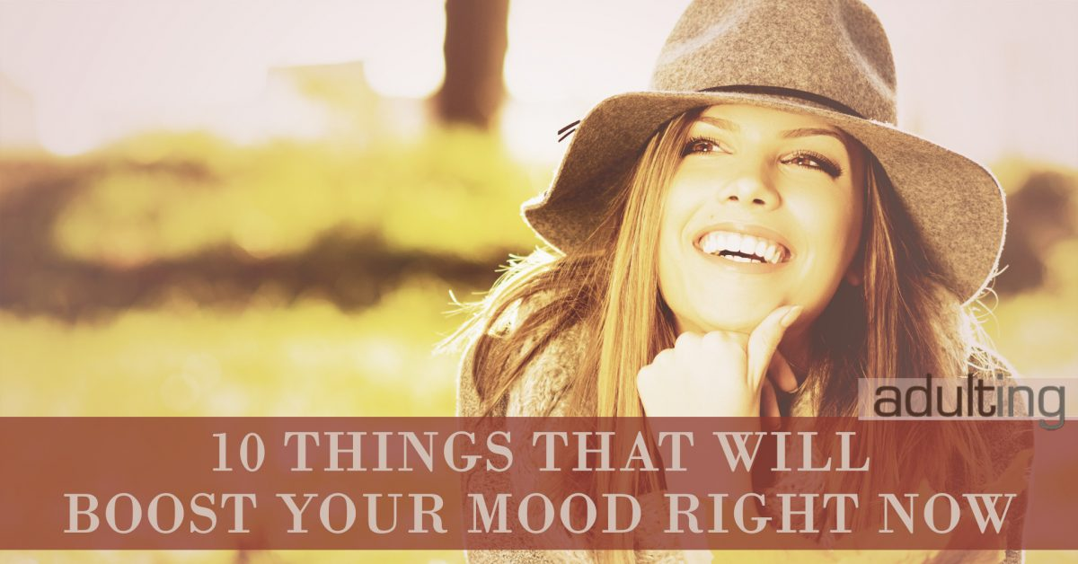 10 Things That Will Boost Your Mood Right Now