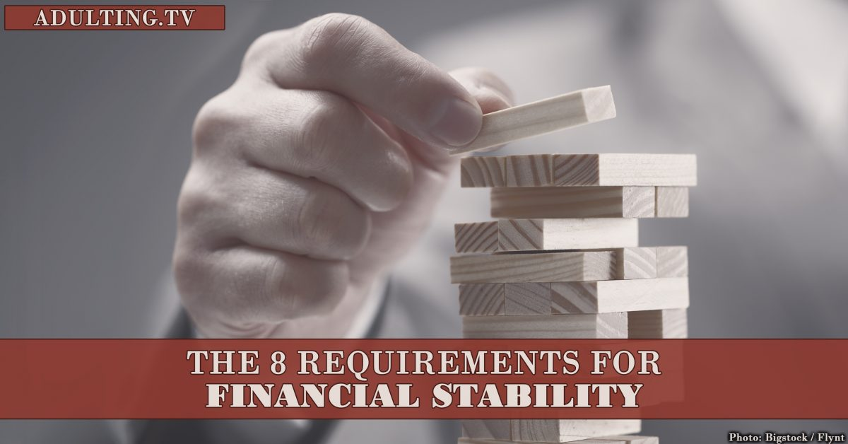 The 8 Requirements for Financial Stability