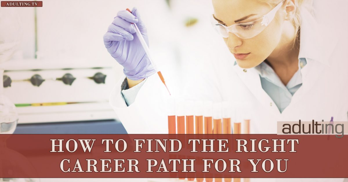How to Find the Right Career Path for You