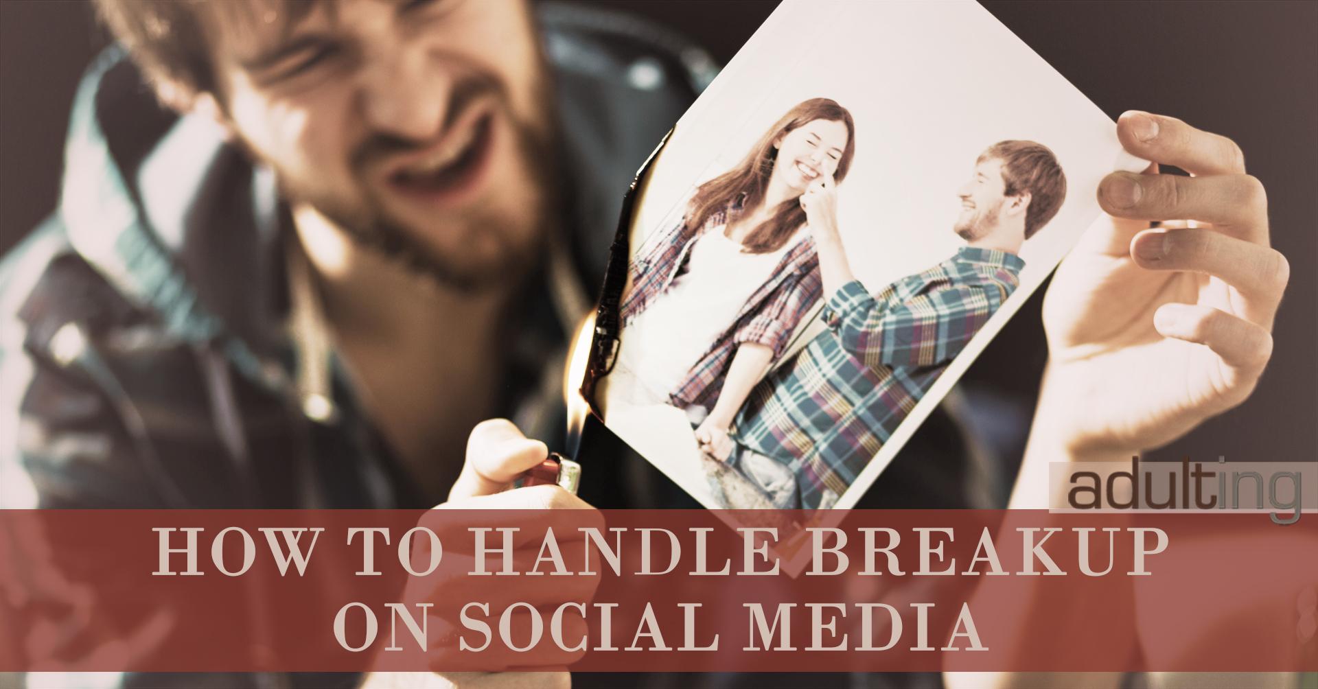 How to Handle Breakup on Social Media