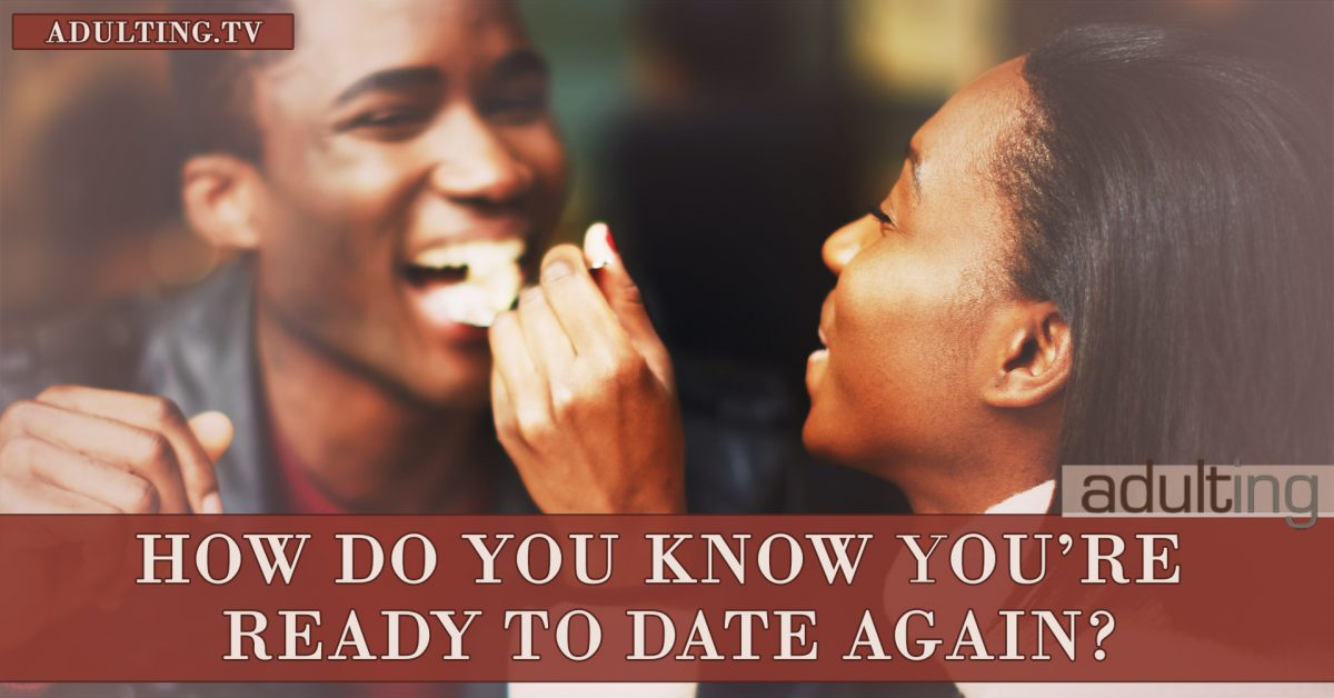When do you know you are ready to start dating again