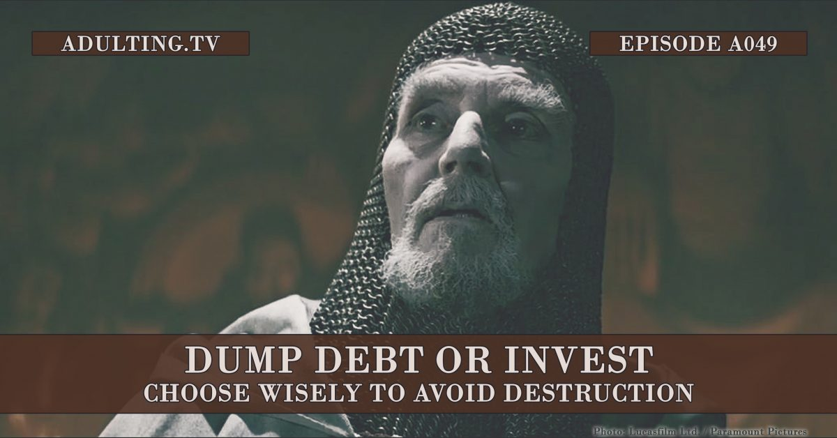 [A049] Dump Debt or Invest: Choose Wisely to Avoid Destruction
