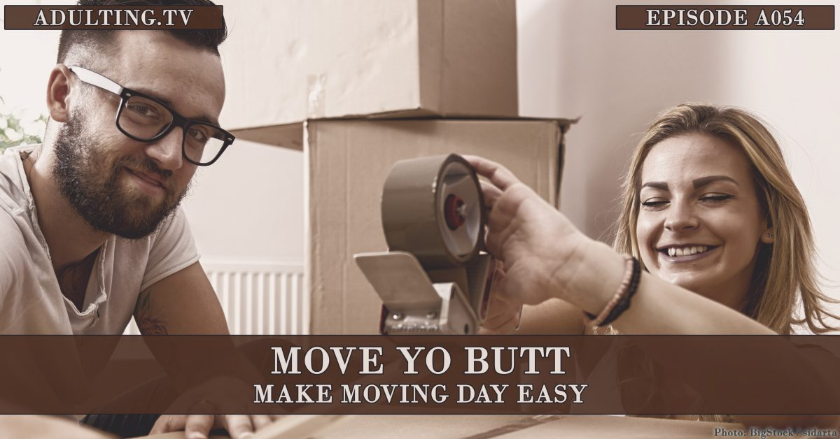 [A054] Move Yo Butt: Make Moving Day Easy