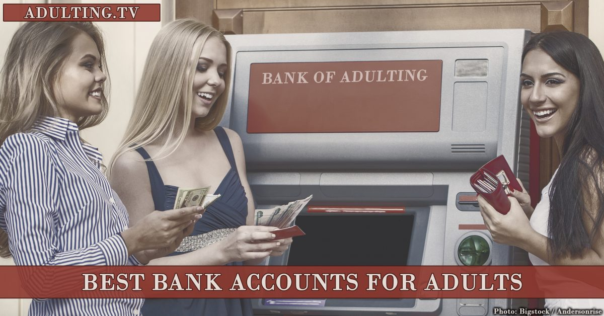 Best Bank Accounts for Adults, July 2017