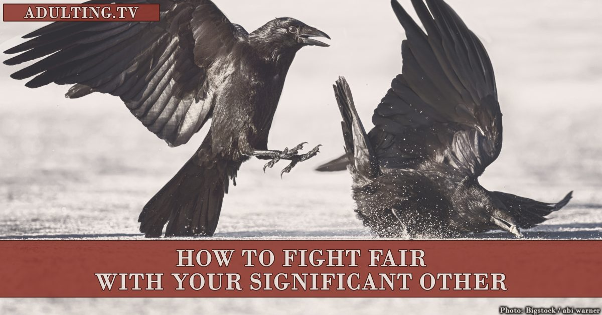 How to Fight Fair With Your Significant Other