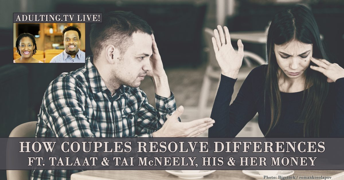 [B013] How Couples Resolve Differences ft. Tai and Talaat McNelly, His and Her Money