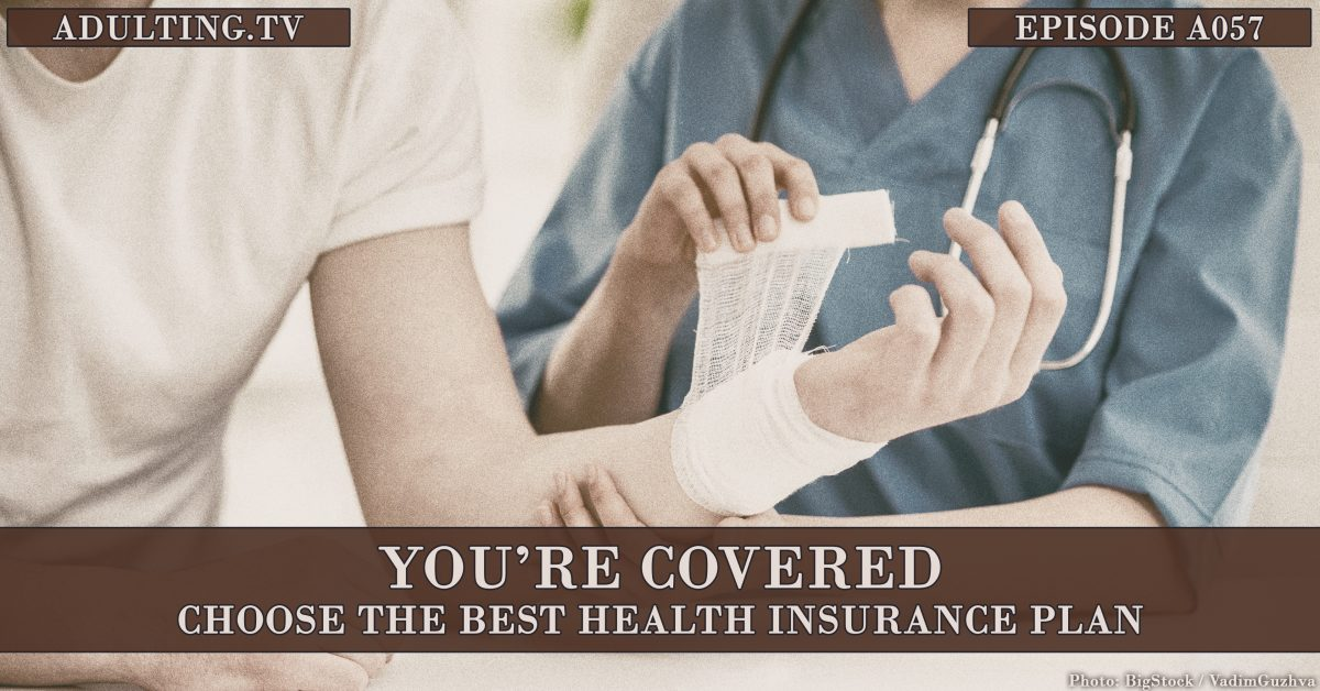 [A057] You're Covered: Choose the Best Health Insurance Plan
