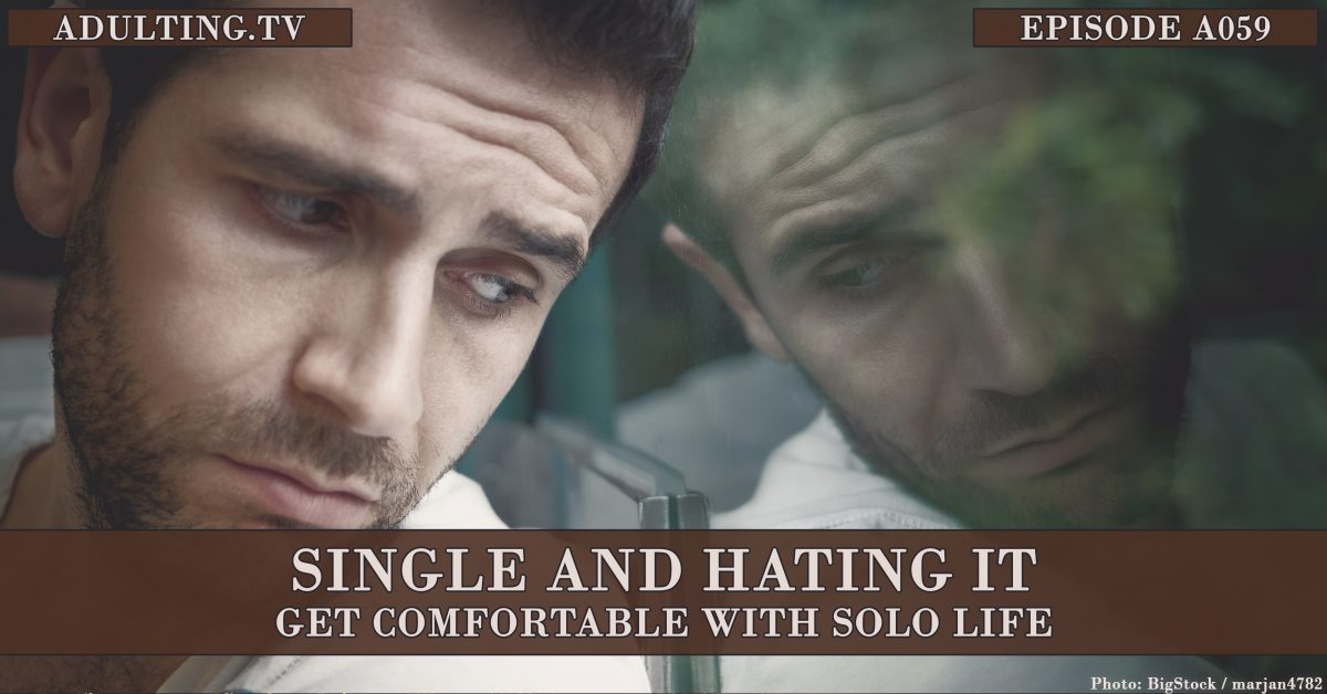 [A059] Single and Hating It: Get Comfortable With Solo Life