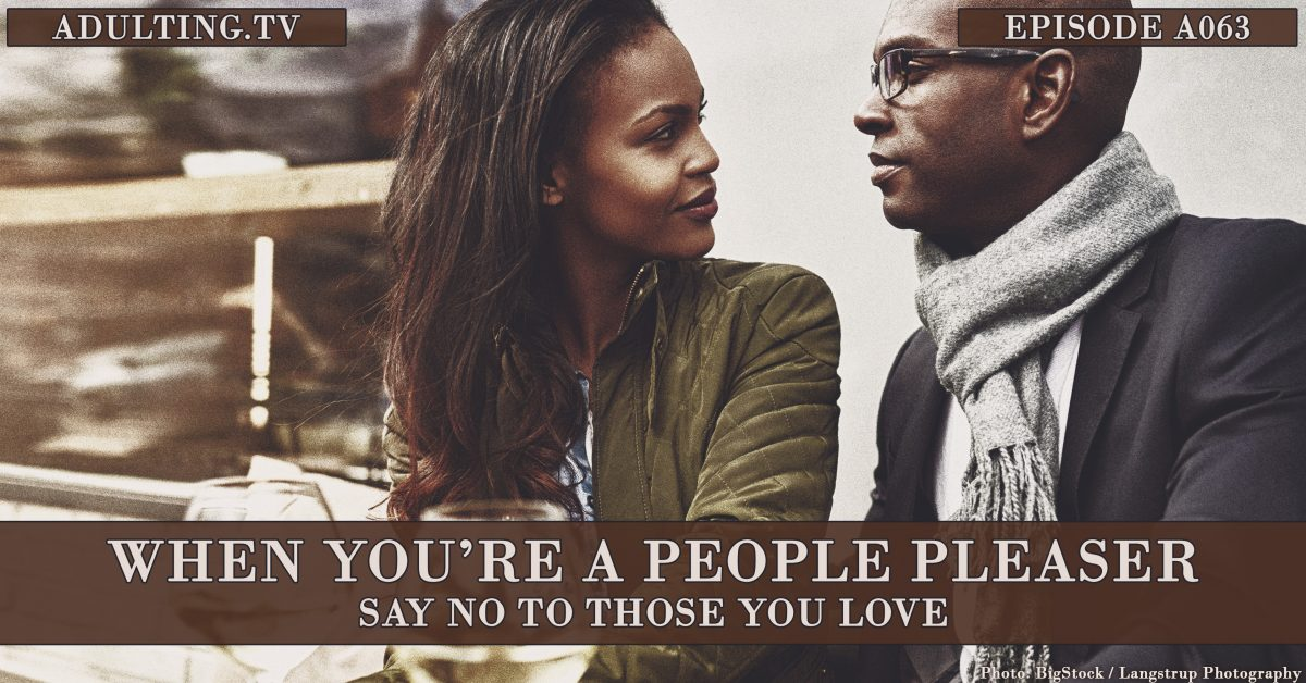 [A063] When You're a People Pleaser: Say No to Those You Love