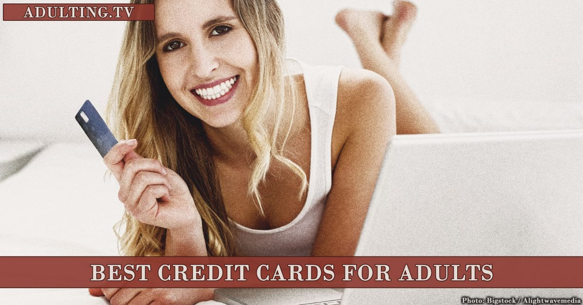 Best Credit Cards for Adults, October 2017