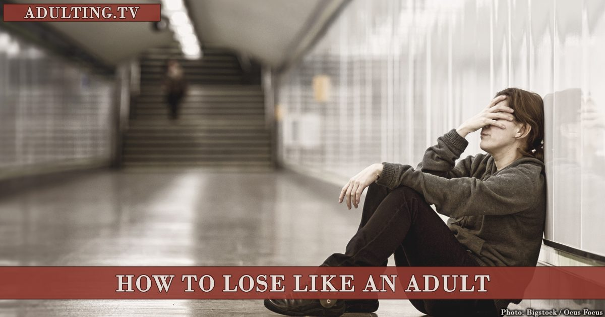 How to Lose Like an Adult