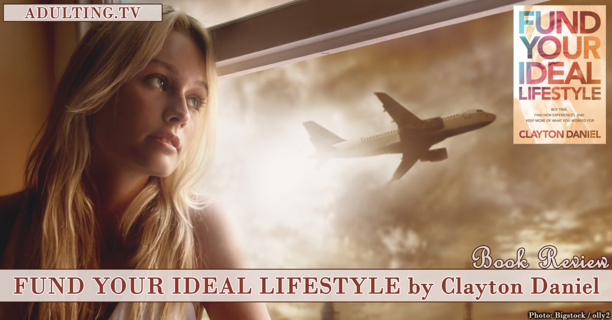 Review: Fund Your Ideal Lifestyle by Clayton Daniel