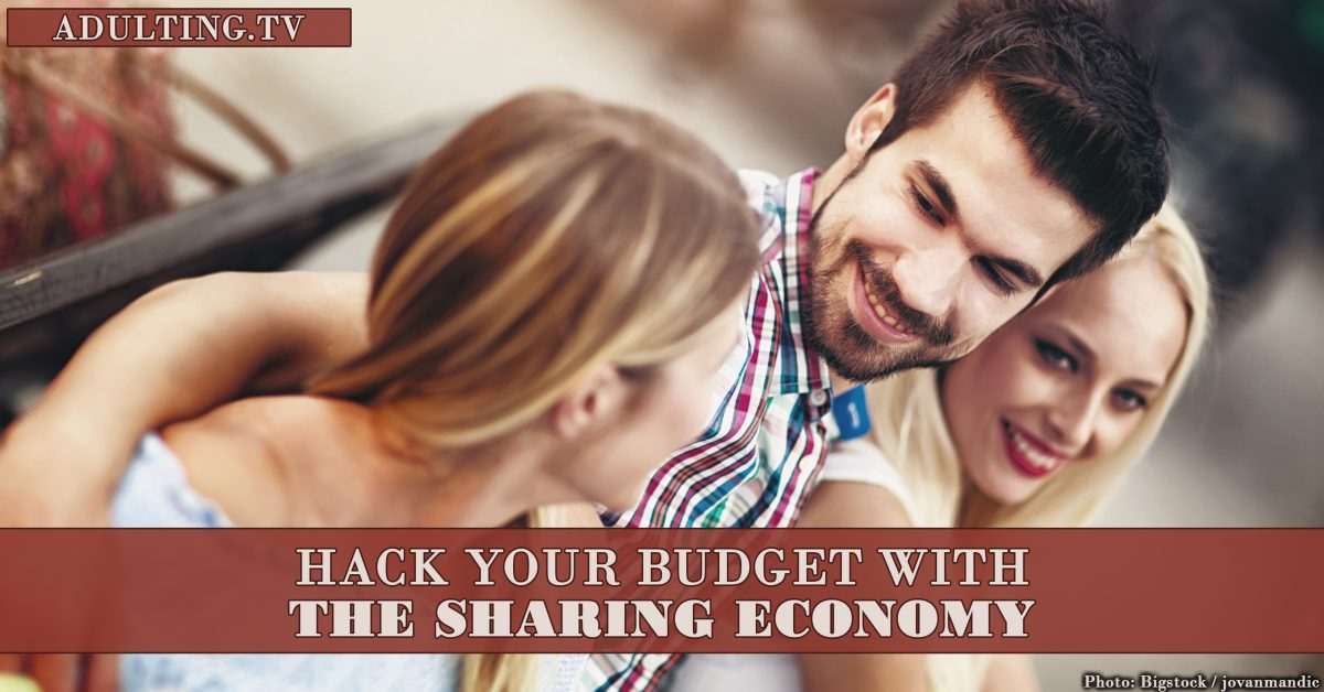 5 Ways to Use the Sharing Economy to Hack Your Budget
