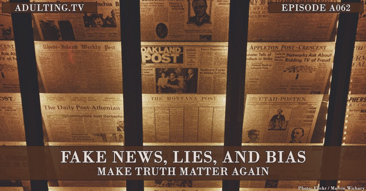 [A062] Fake News, Lies, and Bias: Make Truth Matter Again