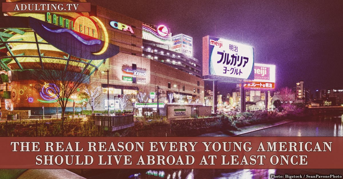 The Real Reason Every Young American Should Live Abroad at Least Once