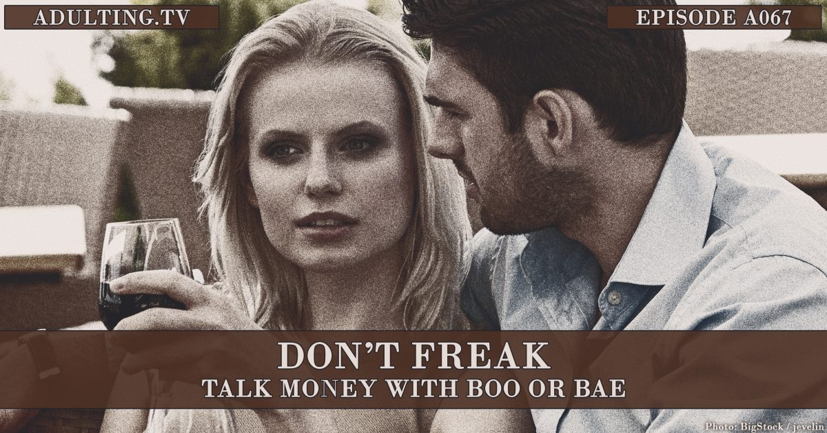 [A067] Don't Freak: Talk Money With Boo or Bae