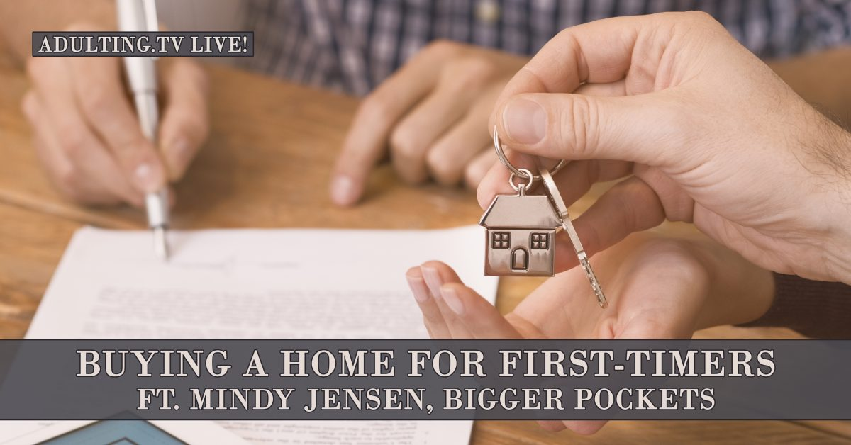 [B021] Buying a Home for First-Timers ft. Mindy Jensen, Bigger Pockets