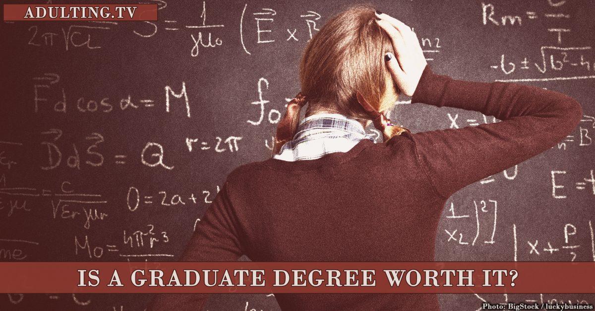 Is a Graduate Degree Worth It?