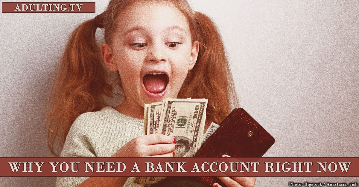 Why You Need a Bank Account Right Now