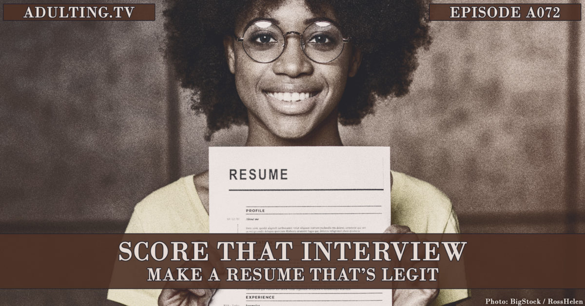 [A072] Score That Interview: Make a Resume That's Legit