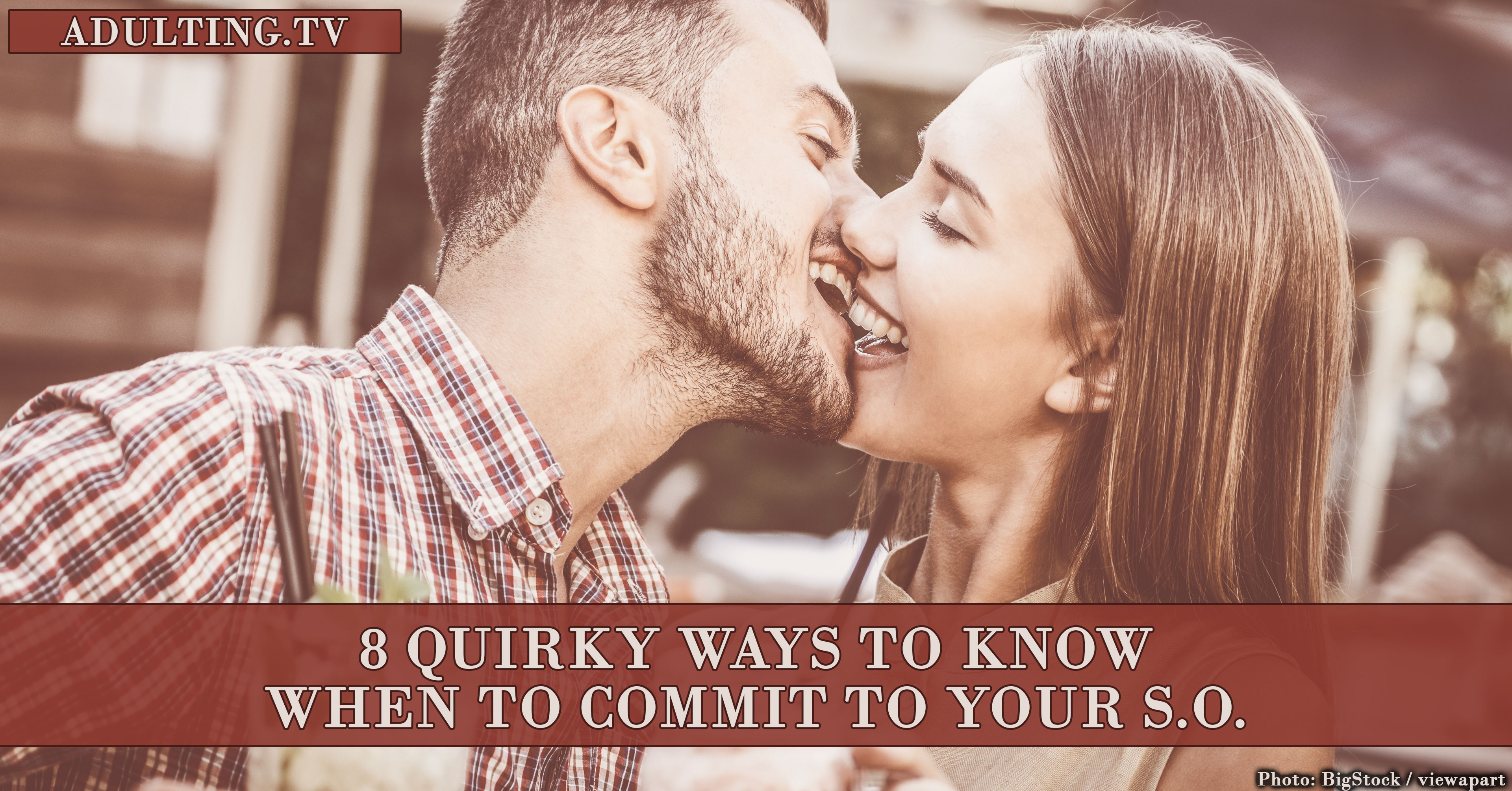 8 Quirky Ways to Know When to Commit to Your S.O.